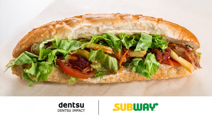 Dentsu Impact grabs Subway; Partners the brand as its integrated agency.