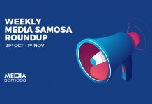 Media Samosa Weekly Round Up