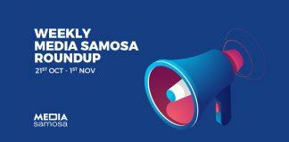 Media Samosa Weekly Round Up