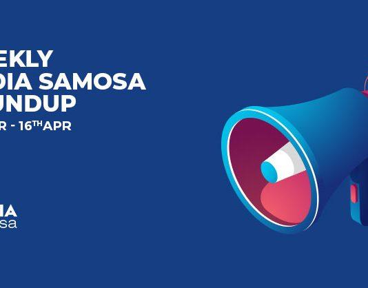 media samosa roundup April week 3 2021