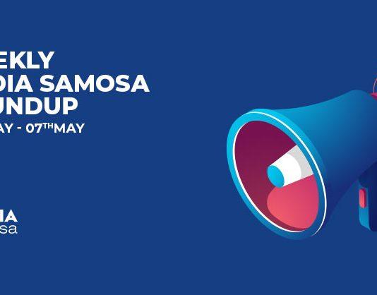 Media Samosa- May Week 1