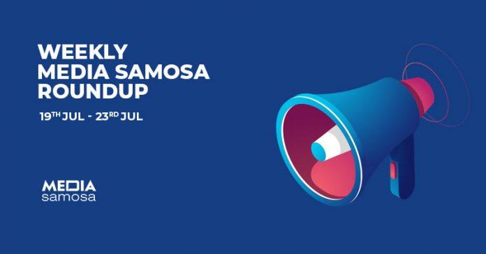 Media Samosa July week 3 2021