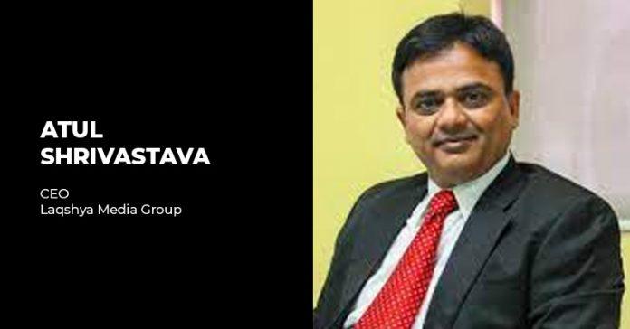 Atul Shrivastava Laqshya Media